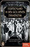 Deutschland in den Goldenen Zwanzigern: Von schillernden Nächten und dunklen Tagen - Ein SPIEGEL-Buch (German Edition)