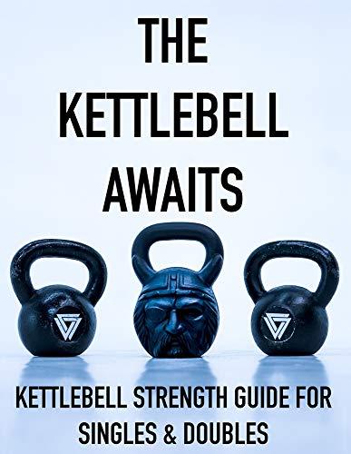 kettlebell libri The Kettlebell Awaits: Kettlebell Strength Guide For Singles & Doubles
