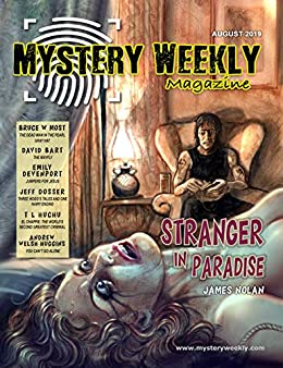 Mystery Weekly Magazine: August 2019 (Mystery Weekly Magazine Issues Book 48) by [T. Huchu, James Nolan, David Bart, Andrew Welsh-Huggins, Emily Devenport, Bruce Most, Jeff Dosser, Kerry Carter]