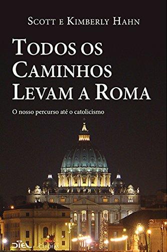 Todos os caminhos levam a Roma: O nosso percurso até o catolicismo