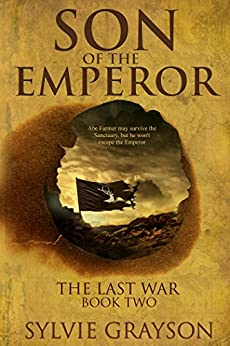 Son of the Emperor: The Last War: Book Two by [Sylvie Grayson]