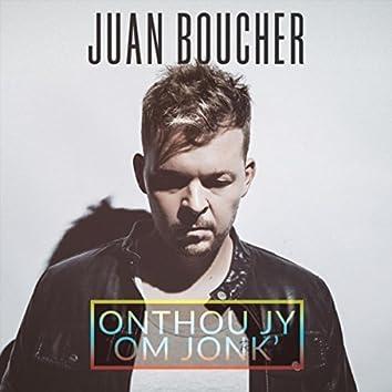 Onthou Jy Om Jonk'