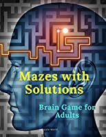 Mazes with solutions: Brain Game for Adults