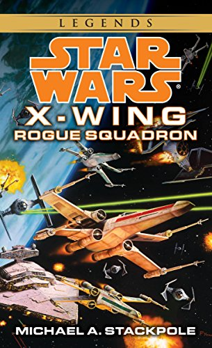 Rogue Squadron: Star Wars Legends (X-Wing) (Star Wars: X-Wing - Legends, Band 1)