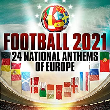 Football 2021 - 24 National Anthems of Europe
