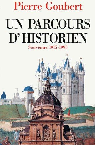 Un parcours d'historien: Souvenirs 1915-1995