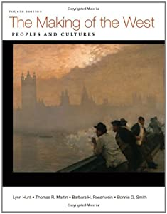 The Making of the West  Combined Volume: Peoples and Cultures