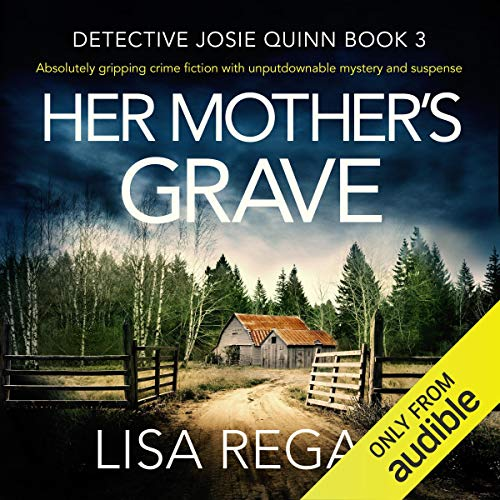 Her Mother's Grave: Detective Josie Quinn, Book 3