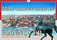 Man trifft sich in Hannover (Wandkalender 2022 DIN A4 quer): Ein Stadtkalender von Hannover (Monatskalender, 14 Seiten )