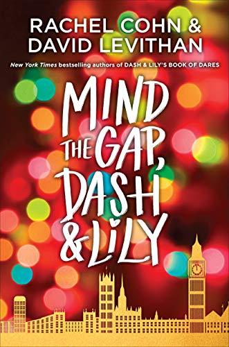 Mind the Gap, Dash & Lily (Dash & Lily Series Book 3) de [Rachel Cohn, David Levithan]
