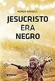 Jesucristo era negro