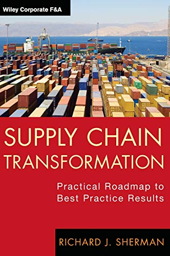 Supply Chain Transformation: Practical Roadmap to Best Practice Results (Quality And Performance Excellence Management Organization And Strategy)
