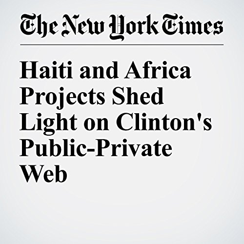 Haiti and Africa Projects Shed Light on Clinton's Public-Private Web audiobook cover art