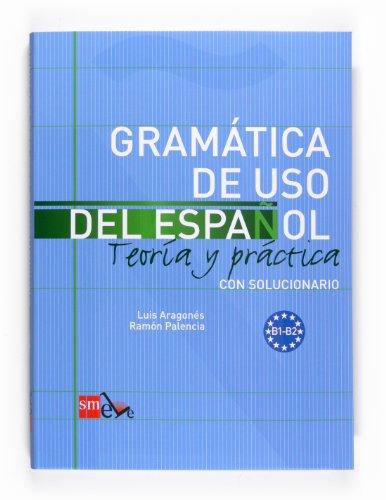 Gramática de uso del Español. B1-B2: Teoría y práctica con solucionario