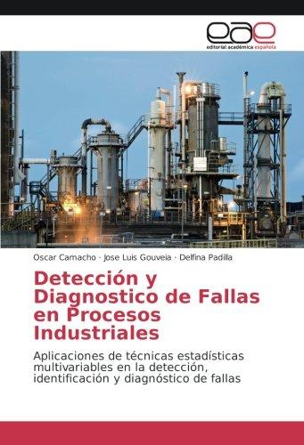 Camacho, O: Detección y Diagnostico de Fallas en Procesos In