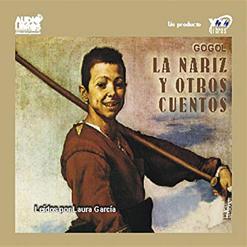 La Nariz y Otros Cuentos [The Nose and Other Stories] Audiobook By Nicolas Gogol cover art