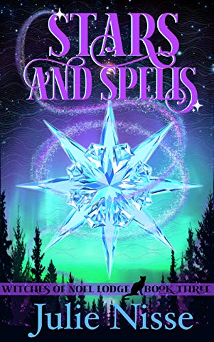Stars and Spells: A Paranormal Women's Fiction Mystery by [Julie Nisse]