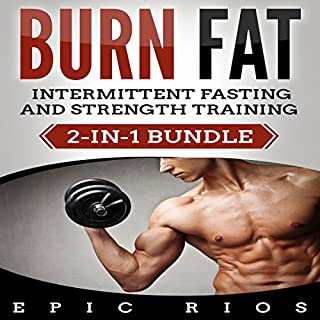 Burn Fat: Intermittent Fasting & Strength Training cover art