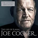 The Life of a Man: The Ultimate Hits 1968–2013 von Joe Cocker