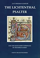 The Lichtenthal Psalter And The Manuscript Patronage Of the Bohun Family (Studies in Medieval and Early Renaissance Art History)