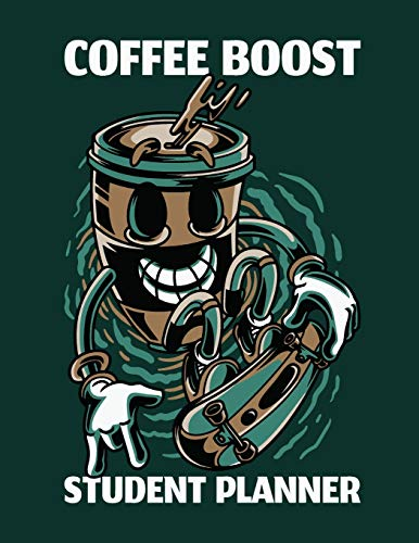 Coffee Boost Student Planner: Agenda | By Subject | Daily Weekly Monthly Breakdown | Undated | Organizer Diary | Notebook For Students | College | Nursing School | Adult Learners