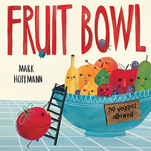 Compare Textbook Prices for Fruit Bowl  ISBN 9781524719913 by Hoffmann, Mark