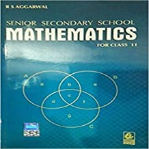 Senior Secondary School Mathematics for Class 11 by R S Aggarwal (2018-19 Session)