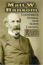 Matt W. Ransom: Confederate General from North Carolina