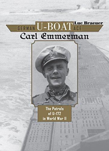 German U-Boat Ace Carl Emmermann: The Patrols of U-172 in World War II: 5