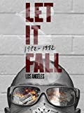 Let It Fall: Los Angeles 1982-1992 poster thumbnail