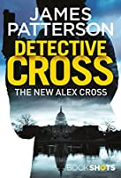 Detective Cross: BookShots (An Alex Cross Thriller)