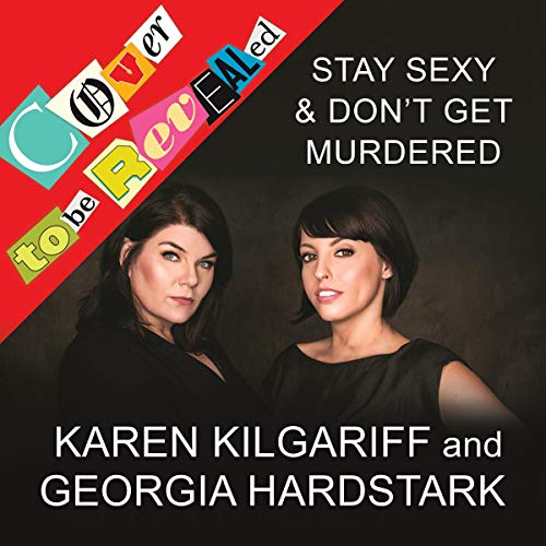 Stay Sexy & Don't Get Murdered     The Definitive How-To Guide              By:                                                                                                                                 Karen Kilgariff,                                                                                        Georgia Hardstark                               Narrated by:                                                                                                                                 Karen Kilgariff,                                                                                        Georgia Hardstark,                                                                                        Paul Giamatti                      Length: Not Yet Known     Not rated yet     Overall 0.0