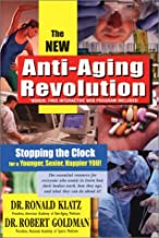 New Anti-Aging Revolution, Third Ed.: Stop the Clock: Time Is on Your Side for a Younger, Stronger, Happier You