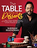 The Table Book of Desserts: 70+ Easy to Follow Artisanal Recipes for the