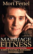 Marriage Fitness: 4 Steps to Building & Maintaining Phenomenal Love (Paperback) - Common