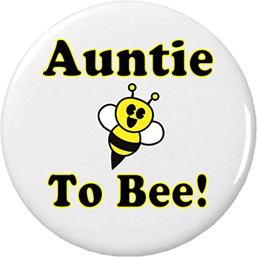 """Auntie to Bee 2.25"""" Large Button Pin Be Cute Funny Humor New Baby Pregnancy Aunt"""