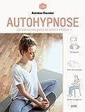 Autohypnose - 20 exercices pour se libérer de ses addictions