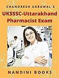 UKSSSC-Uttarakhand Pharmacist Exam: Pharmaceutical Sciences Practice Sets (Government Exams) (English Edition)