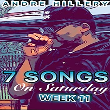 7 Songs on Saturday Week 11