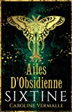 Ailes d'Obsidienne: Sixtine Livre IV
