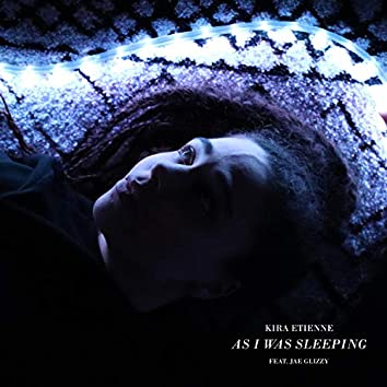 As I Was Sleeping (feat. Jae Glizzy)