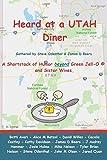 Heard at a UTAH Diner: A Shortstack of Humor beyond Green Jell-O and Sister Wives (Utah Humor Anthology)