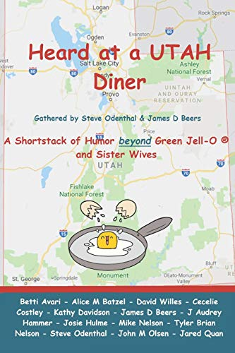 Heard at a UTAH Diner: A Shortstack of Humor beyond Green Jell-O and Sister Wives (Utah Humor Anthology)の詳細を見る