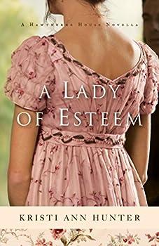 A Lady of Esteem  Hawthorne House   A Novella