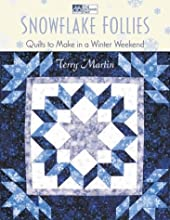 Snowflake Follies: Quilts to Make in a Winter Weekend