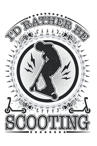 Scooter Notebook: I'd Rather Be Scooting Scooter Stunt / 6x9 Inches / 120 graph sites Sites