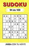 Juega con tu mente: SUDOKU 94 de 100: Colección de 100 diferentes SUDOKUS 9x9 Fáciles, Intermedios y Difíciles para Adultos y para Todos los que ... la Memoria de Forma Entretenida (Sudoku 9x9)
