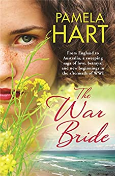 The War Bride: A gorgeously romantic story of love, betrayal and new beginnings by [Pamela Hart]