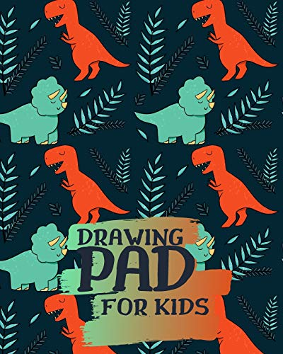 Drawing Pad for Kids: Large Drawing Pad for Kids /Childrens Sketch Book for Drawing Practice ( Best Gifts for Ages 4-12 Year Old Boys and Girls - Great Art Gift )