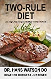 Two-Rule Diet: Lose Weight, heal your gut, and still eat your favorite foods (English Edition)